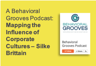 Behavioral Grooves Podcast, Silke Brittain, Mapping the Influence of Corporate Cultures, Podcast featuring Silke Brittain, Whitbread, Cass Business School, ClearVoice Comms