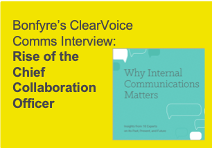employee engagement, bonfyre, rise of the chief collaboration officer, why internal communications matters, clearvoice comms, silke brittain