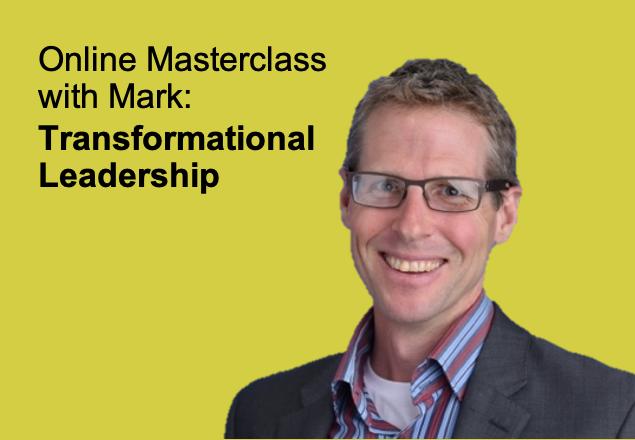 Transformational Leadership, Develop Yourself as a Leader, Leadership development, leaders and managers, engaging leaders, employee engagement, Mark Wilkinson, online workshop