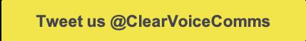 Tweet us @ClearVoiceComms